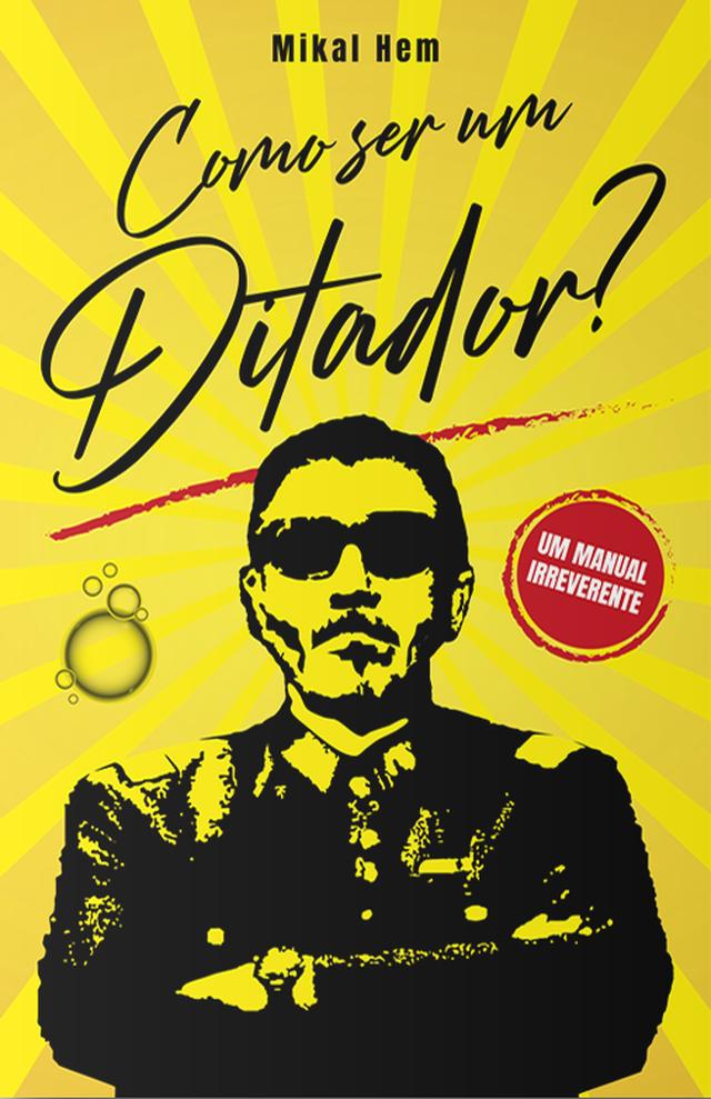 """Capa do livro """"Como ser um ditador"""""""
