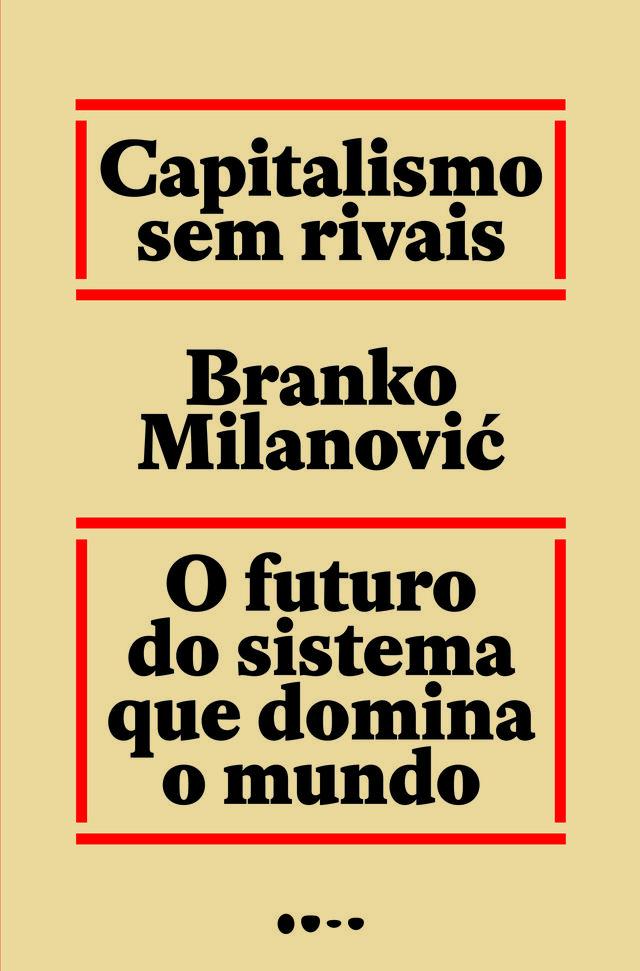 """Capa do livro """"Capitalismo sem rivais"""", de Branko Milanović"""