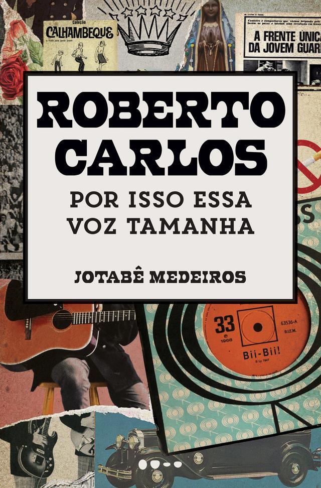 """Capa do livro """"Roberto Carlos: por isso essa voz tamanha"""", estampada com colagem e tipografia na parte central"""