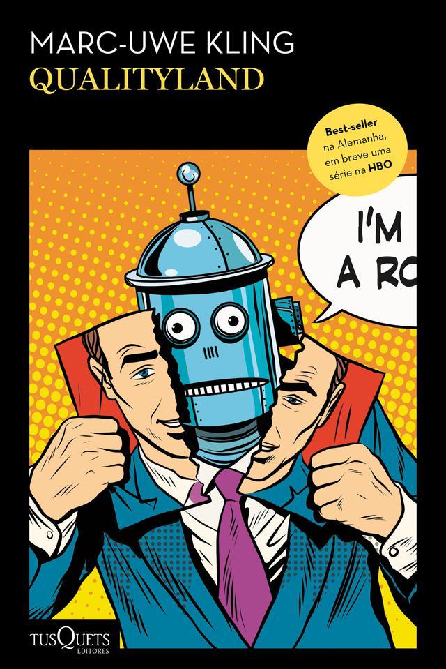 Capa do livro QualityLand, com uma ilustração no estilo pop art de uma pessoa rasgando o próprio rosto para revelar um robô por baixo