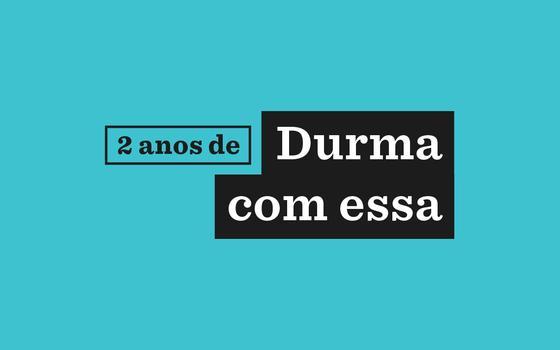 Podcast 'Durma com essa' faz 2 anos com 17 milhões de plays