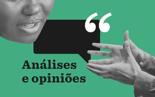 Análises e opiniões