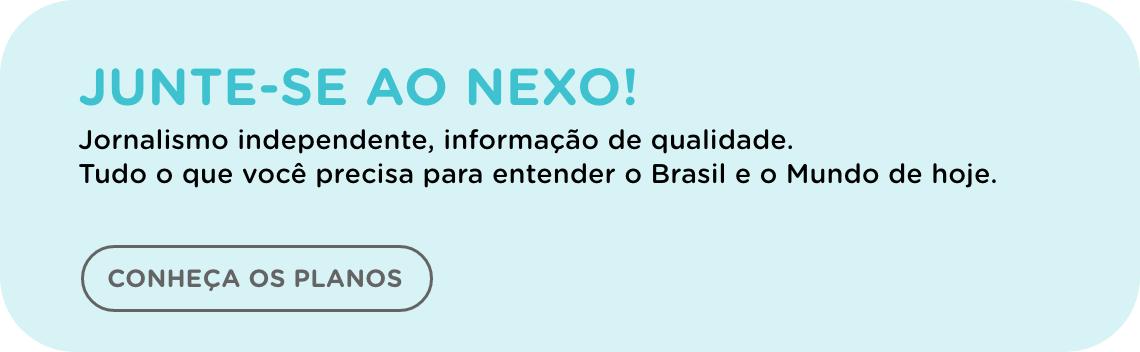 Junte-se ao Nexo. Jornalismo independente, informação de qualidade