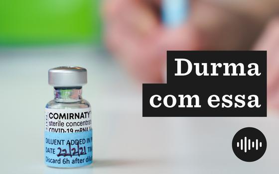 A aprovação definitiva da vacina da Pfizer no Brasil e seus impactos