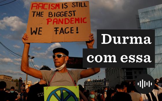Como a ONU relaciona racismo e pandemia no Brasil e nos EUA
