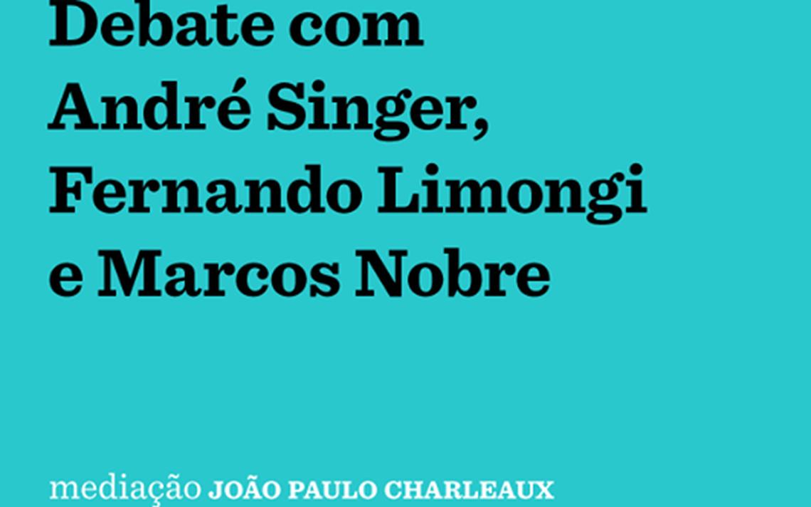 André Singer, Fernando Limongi e Marcos Nobre debatem a convite do Nexo